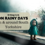 Ideas for days out indoors: 50 things to do on rainy days in and around South Yorkshire.