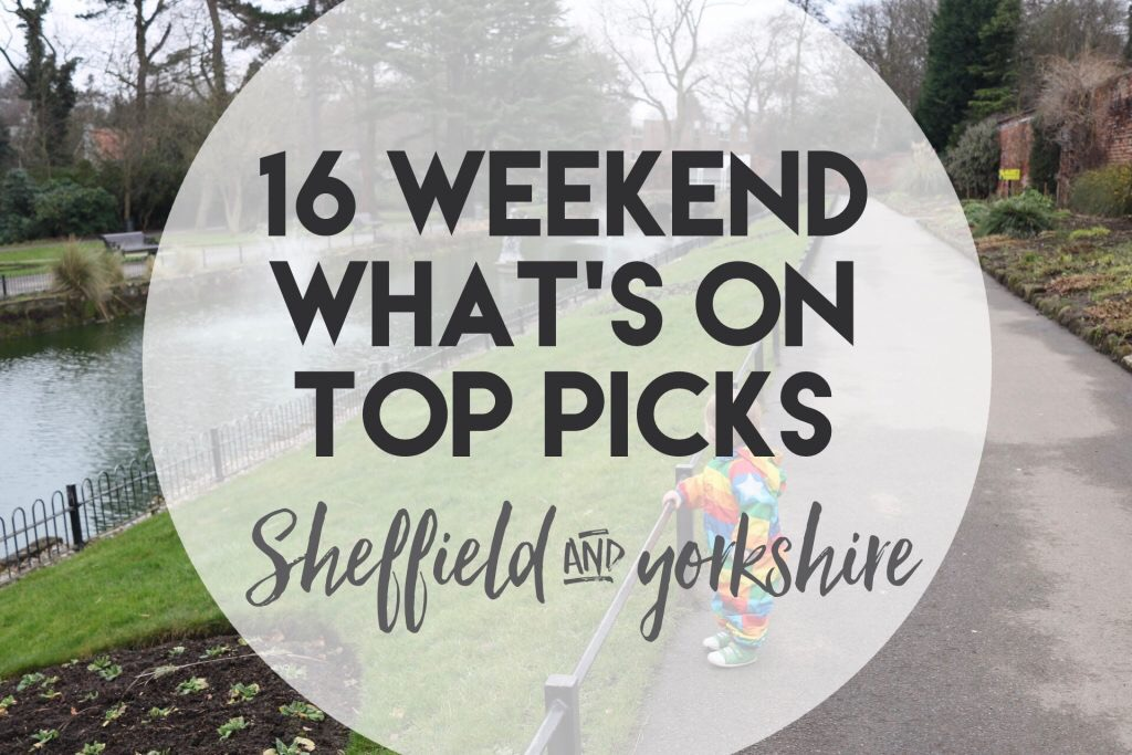 Weekend what to do for families in Yorkshire