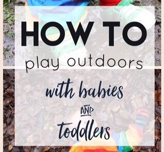 Outdoors play and nature play for kids and babies, ideas for playing outside and muddy