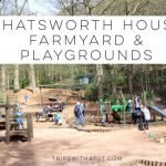 Best day out in the Peak District at Chatsworth House Farmyard and amazing adventure playground close to Sheffield