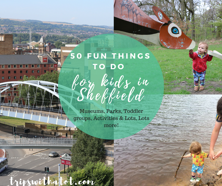 fun things to do in Sheffield for kids & what to do in Sheffield with kids