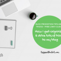 How I drive traffic to my blog as a newbie + blog linky list