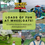 Review: Wheelgate Park – All action theme park in Nottinghamshire
