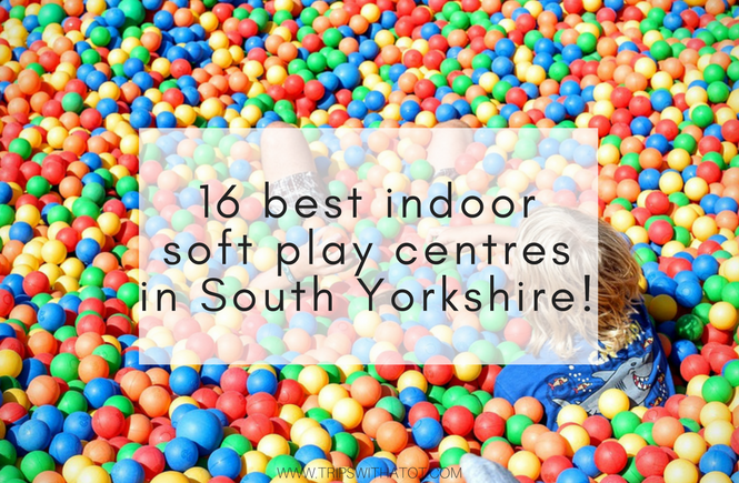 Best indoor and soft play centres in South Yorkshire