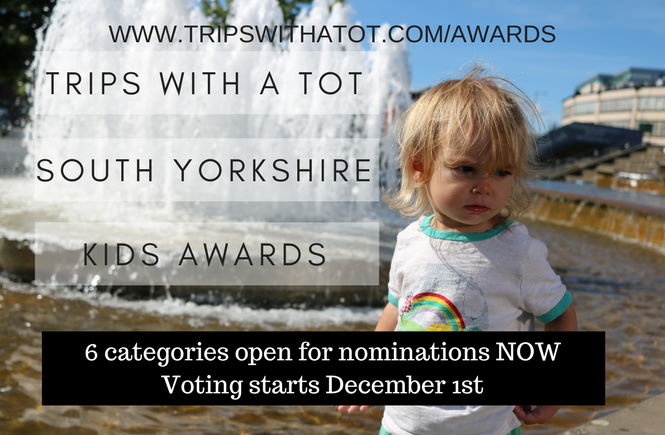 Trips With A Tot South Yorkshire For Kids Awards! - Vote for your favourite days out & things to do with 6 categories!