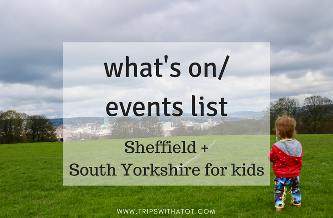 events what's on today in Sheffield South Yorkshire for kids trips with a tot