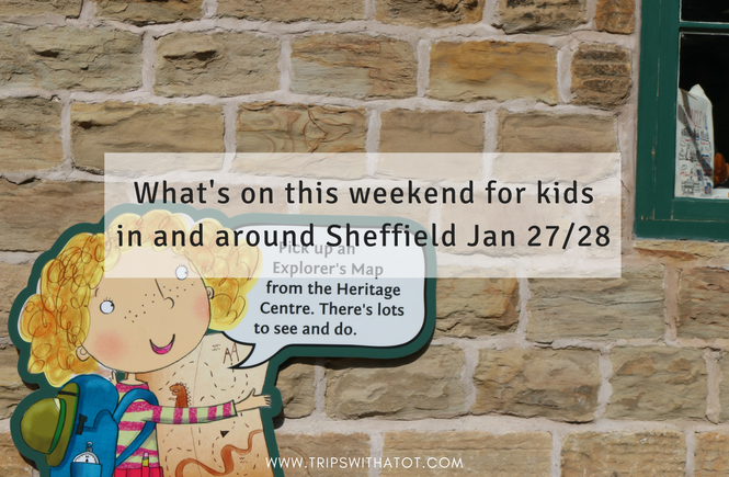 What's on this weekend for kids in and around Sheffield Jan 27/28