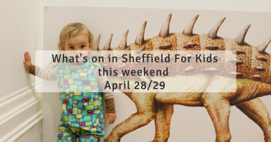 What's on this weekend in/near Sheffield for Kids April 28/29