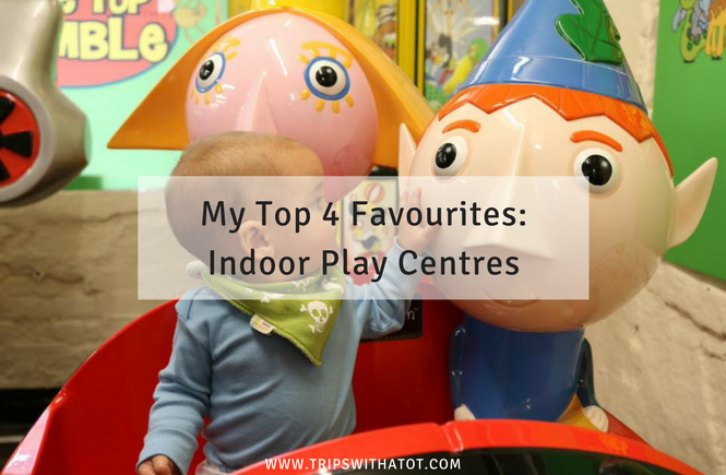 My Top 4 Favourites: Indoor Play Centres