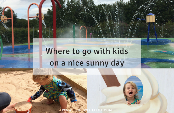 Where to go with kids on a nice sunny dayWhere to go with kids on a nice sunny day