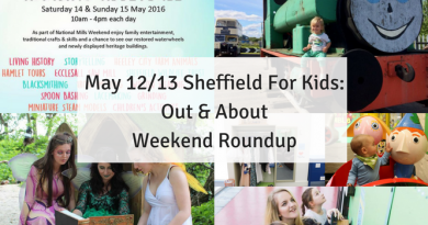 May 12/13 Sheffield For Kids: Out & About Weekend Roundup