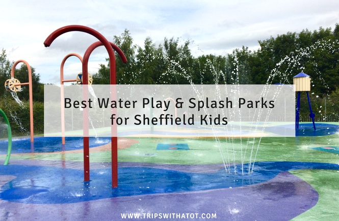 Splashtastic! Where To Go For Water Play & Splash Parks in and around Sheffield