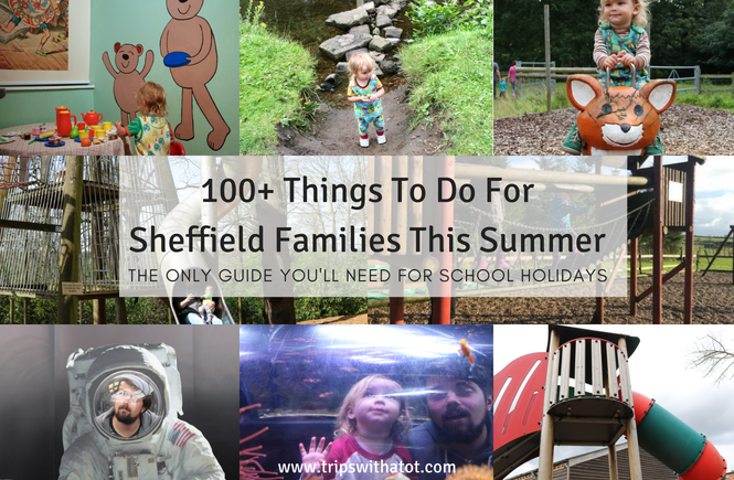 100+ Things To Do For Sheffield Families This Summer!!