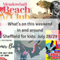What's on this weekend in and around Sheffield for kids July 28/29