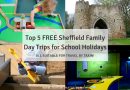 Top 5 FREE Sheffield Family Day Trips for School Holidays