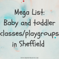 baby/toddler playgroups and classes in Sheffield http://tripswithatot.com/babyandtoddlerclasses/
