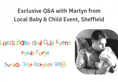 Exclusive Q&A with Martyn from Local Baby & Child Event, Sheffield