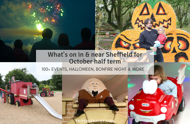 What's on in & near Sheffield for October half term : 100+ Events, Halloween, Bonfire Night & more