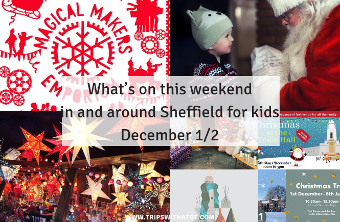What's on this weekend in and around Sheffield for kids December 1/2