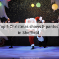 Top 5 Magical Christmas shows & pantos in Sheffield