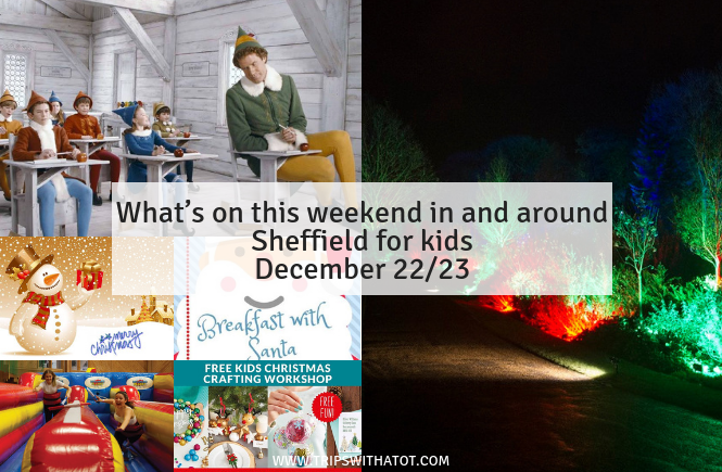 What's on this weekend in and around Sheffield for kids December 22/23