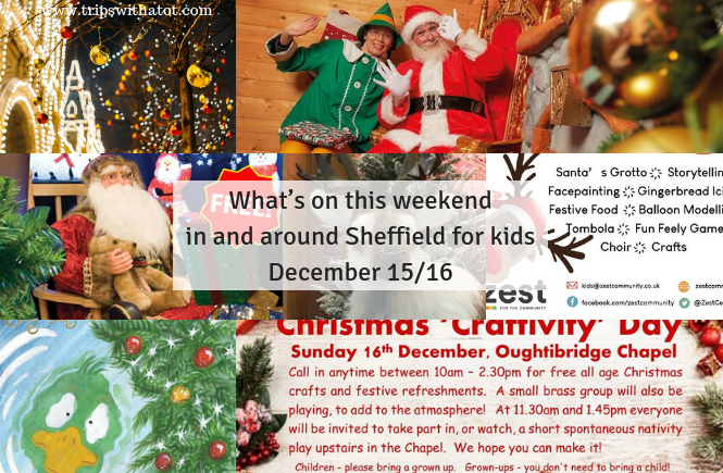What's on this weekend in and around Sheffield for kids December 15/16