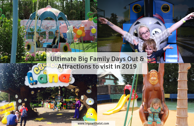 Ultimate Big Family Days Out & Attractions to visit in 2019