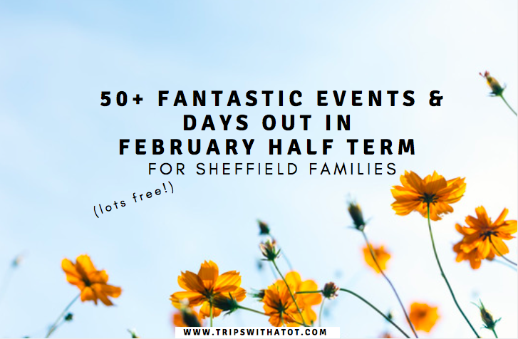 february spring half term sheffield south yorkshire 2019. Black Bedroom Furniture Sets. Home Design Ideas