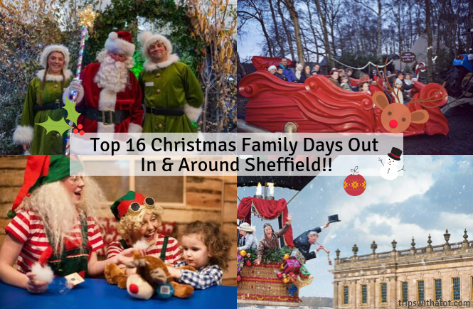 Top 16 Christmas Family Days Out In & Around Sheffield 2019
